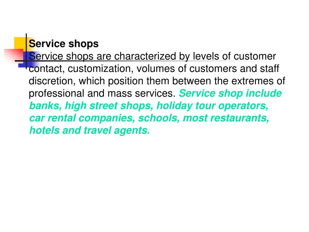 Service shops