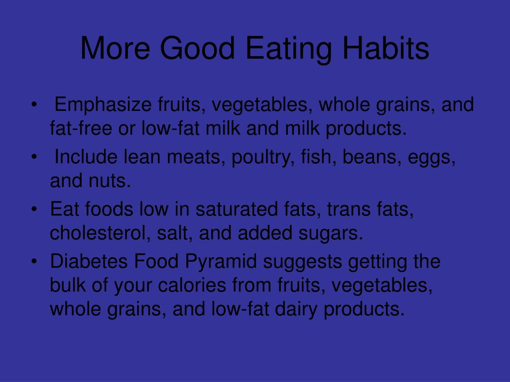 More Good Eating Habits