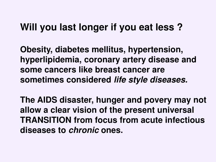 Will you last longer if you eat less ?