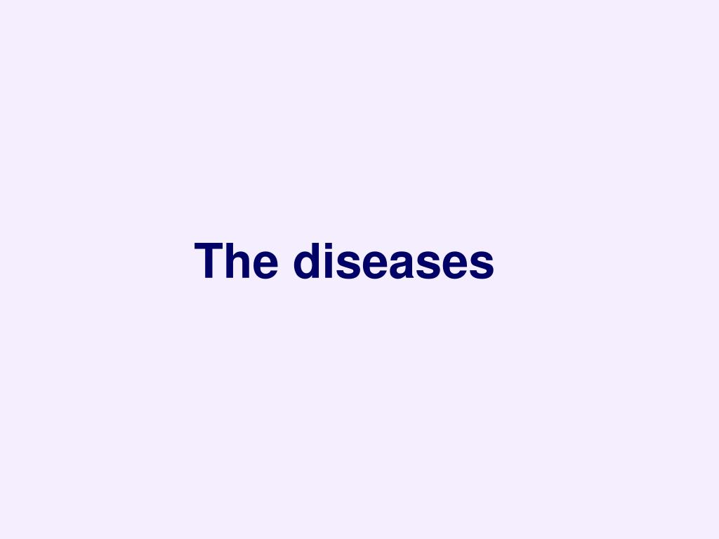 The diseases