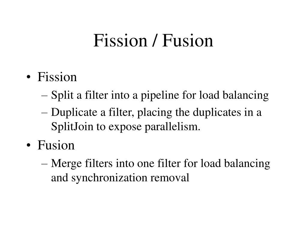 Fission / Fusion