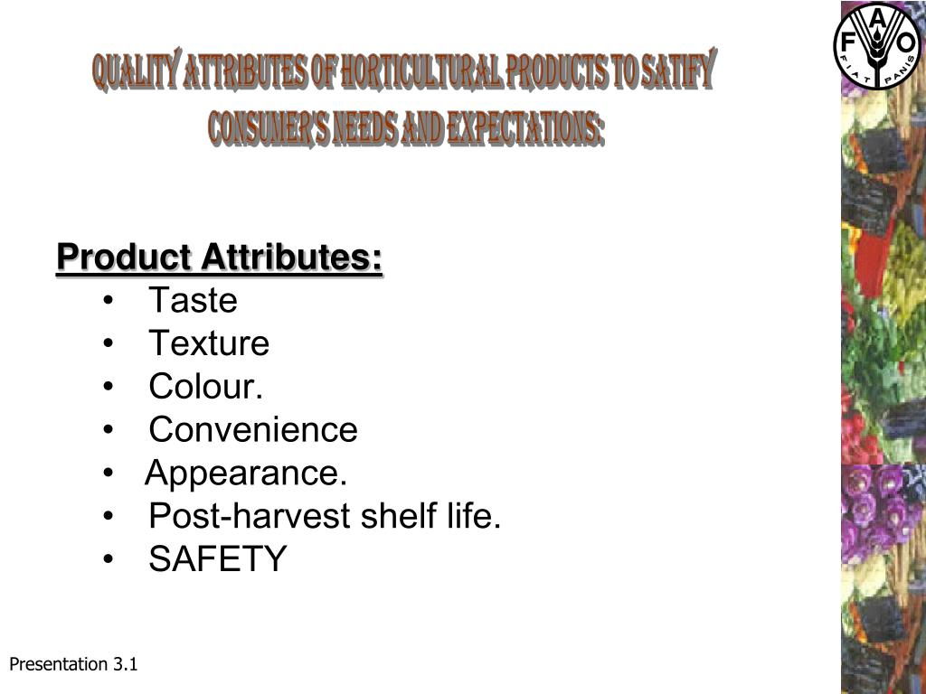 Quality attributes of horticultural products to satify