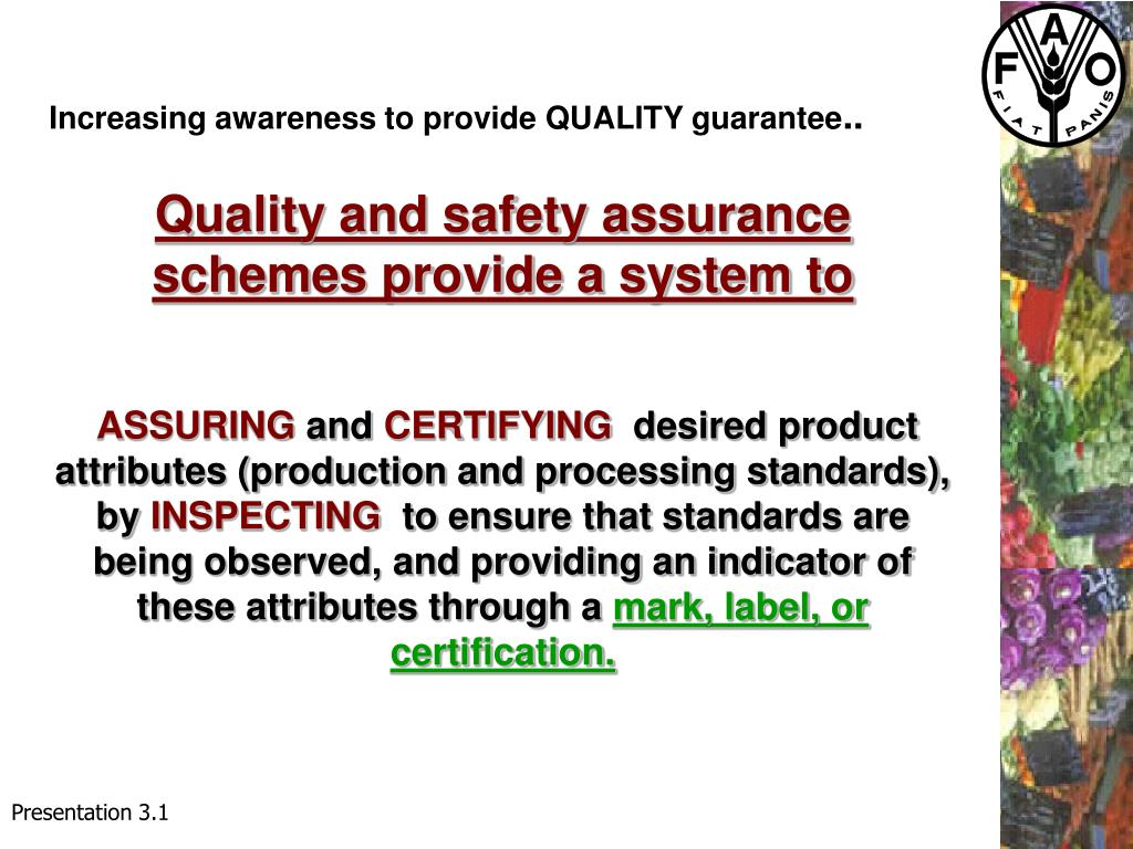 Increasing awareness to provide QUALITY guarantee