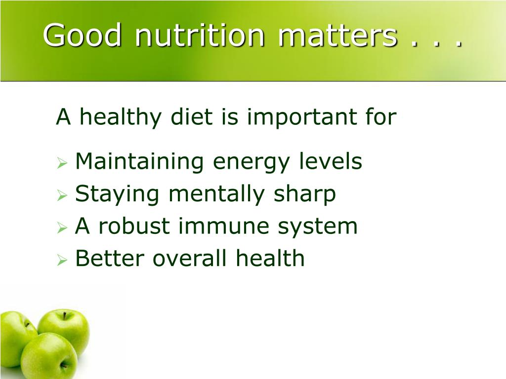 Good nutrition matters . . .
