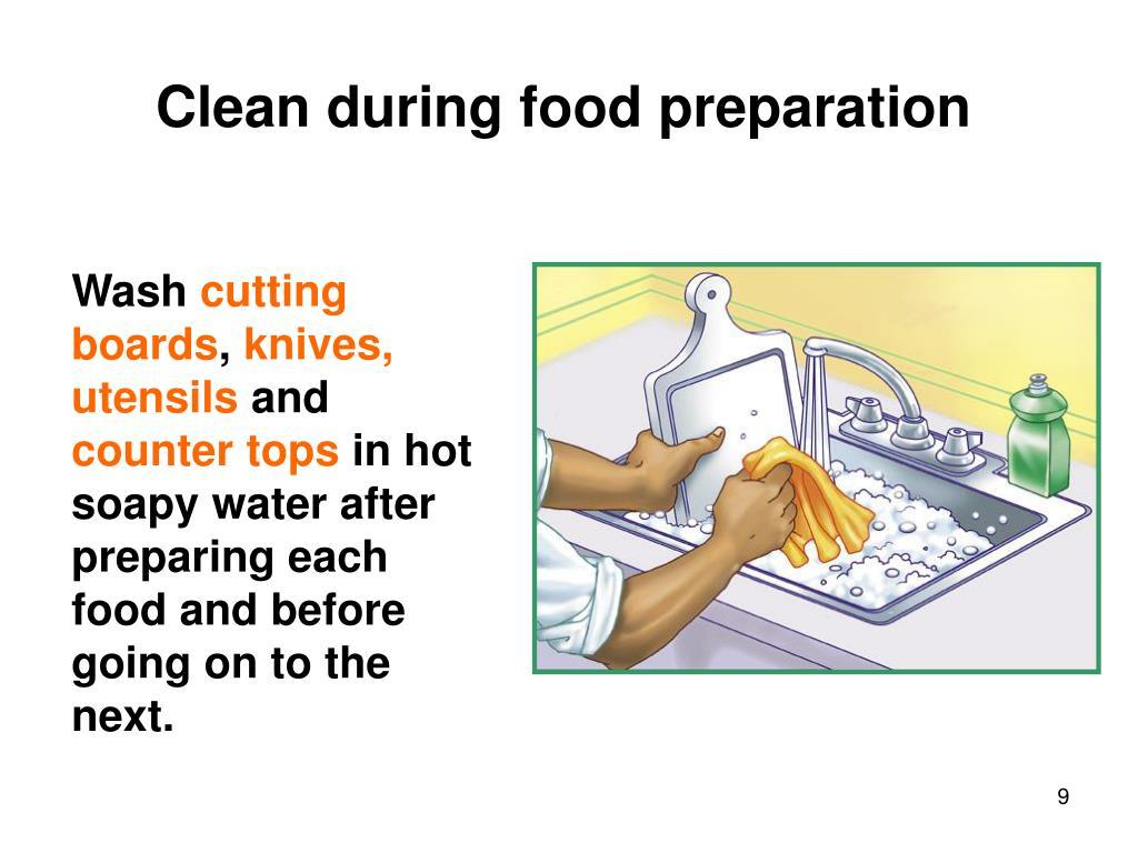 Clean during food preparation