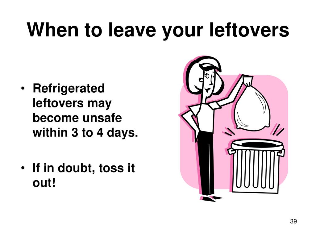 When to leave your leftovers