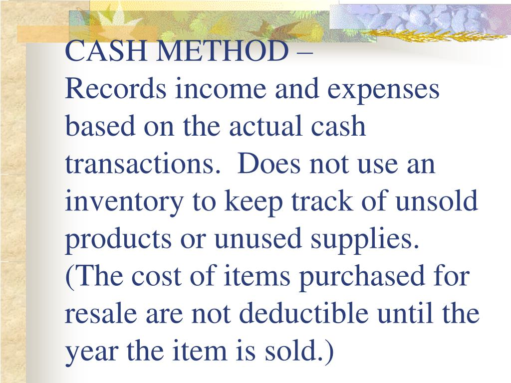 CASH METHOD –