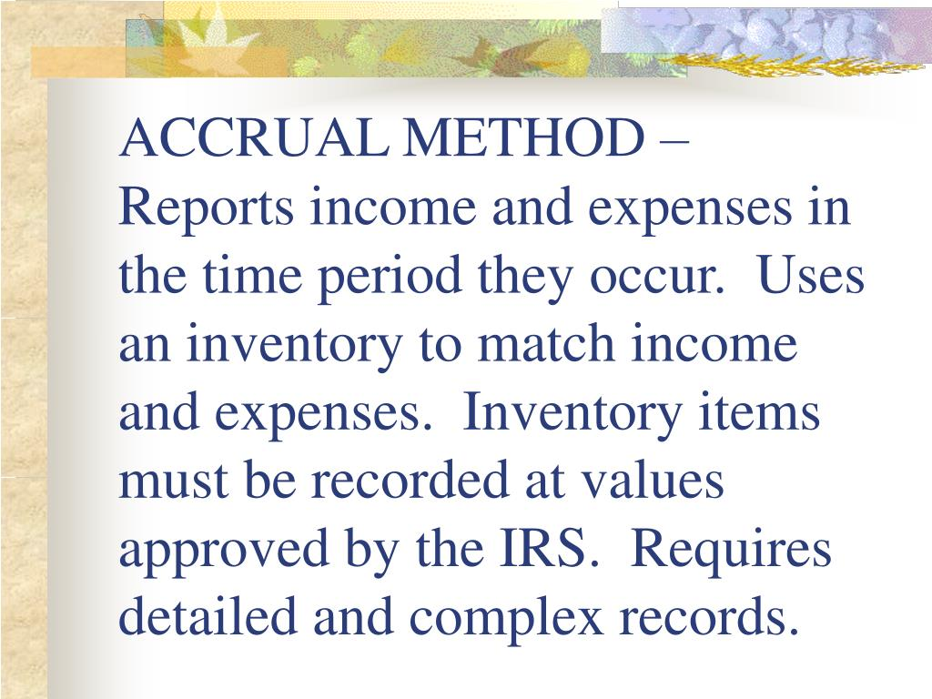 ACCRUAL METHOD –