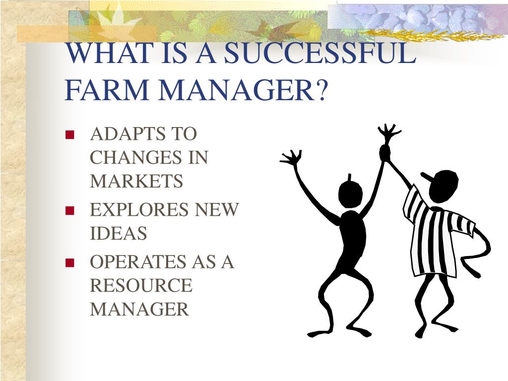 WHAT IS A SUCCESSFUL FARM MANAGER?