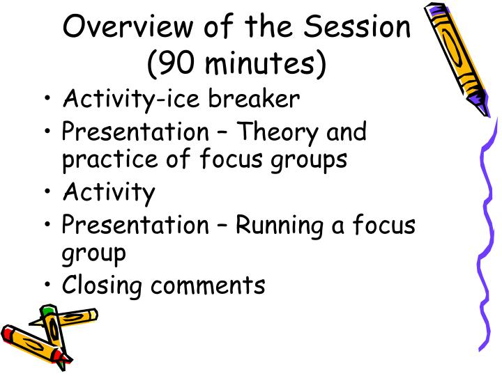 Overview of the session 90 minutes