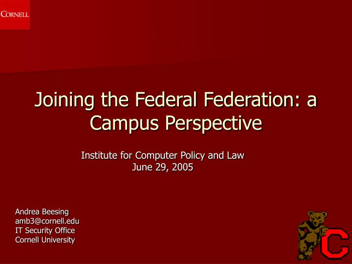 Joining the federal federation a campus perspective l.jpg