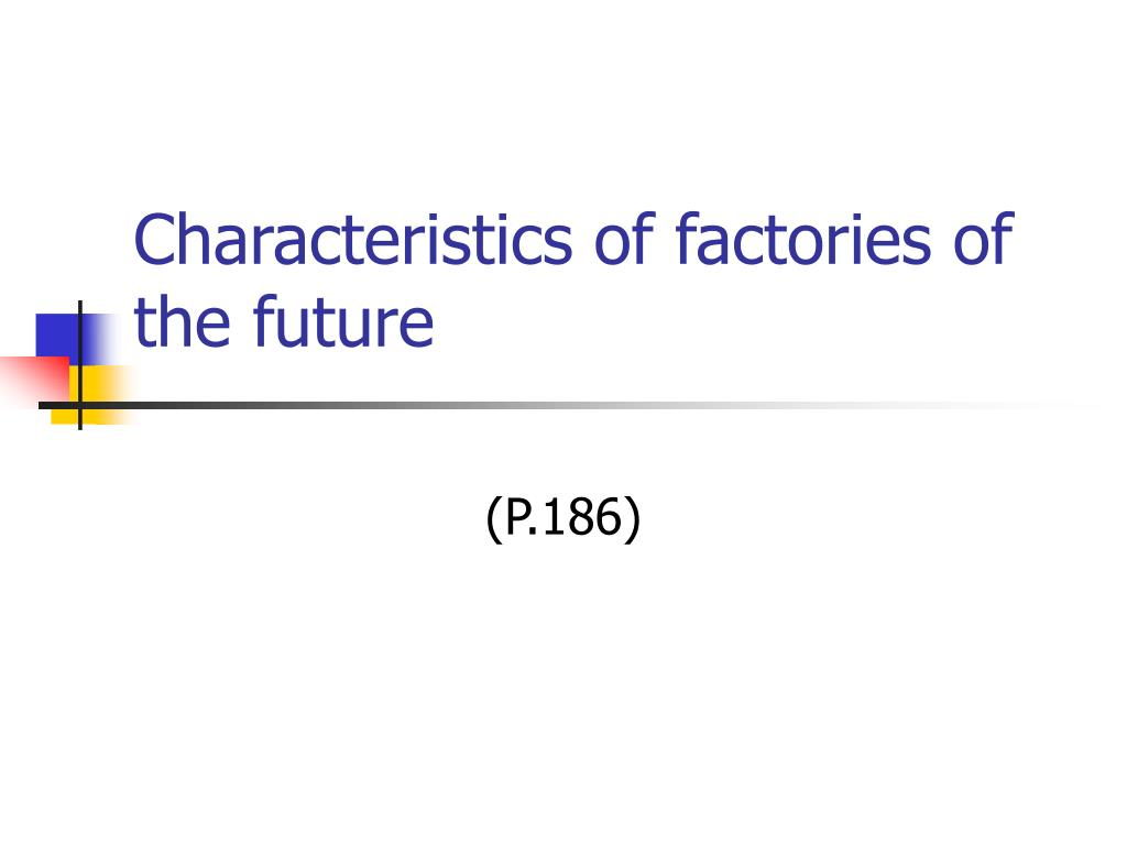 Characteristics of factories of the future