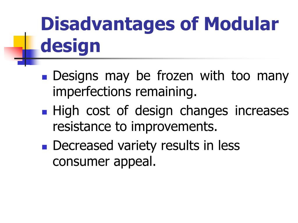 Disadvantages of Modular design