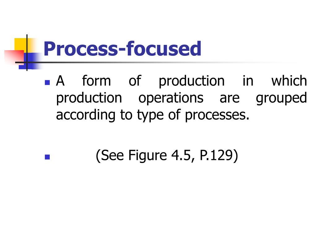 Process-focused