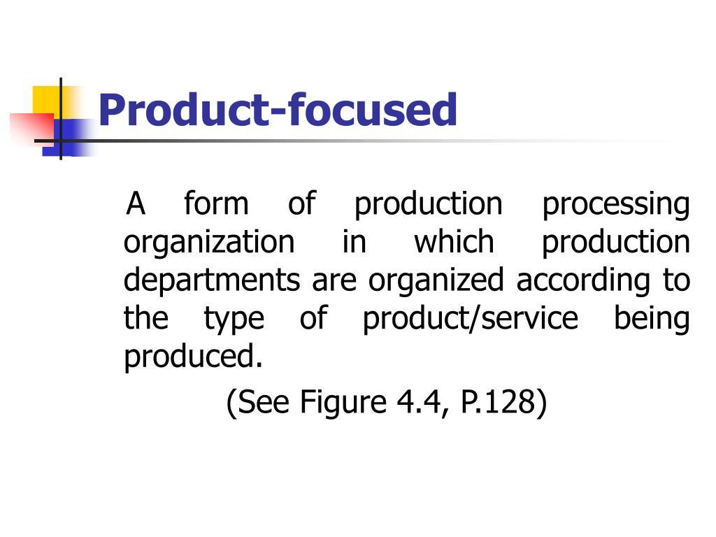Product-focused