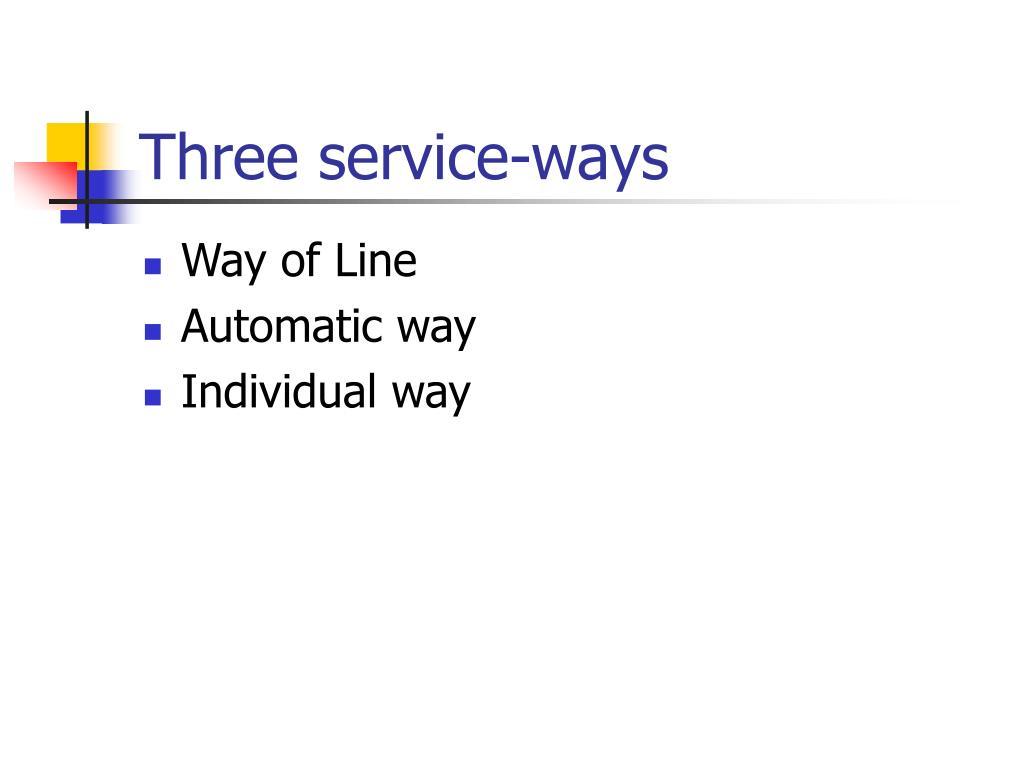 Three service-ways