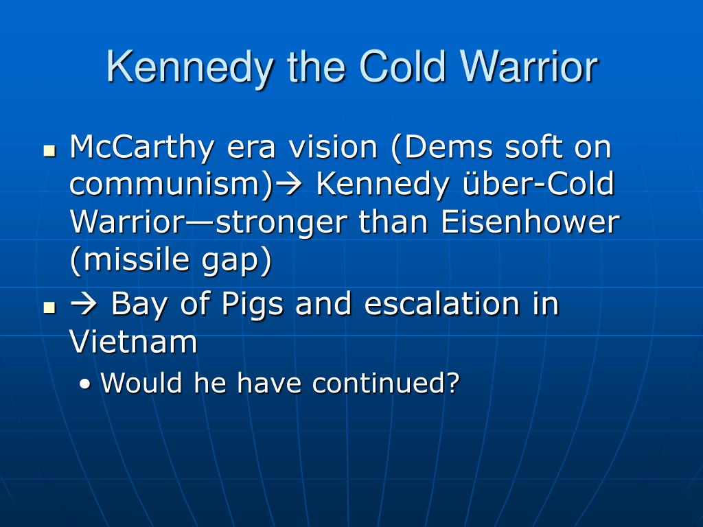 Kennedy the Cold Warrior