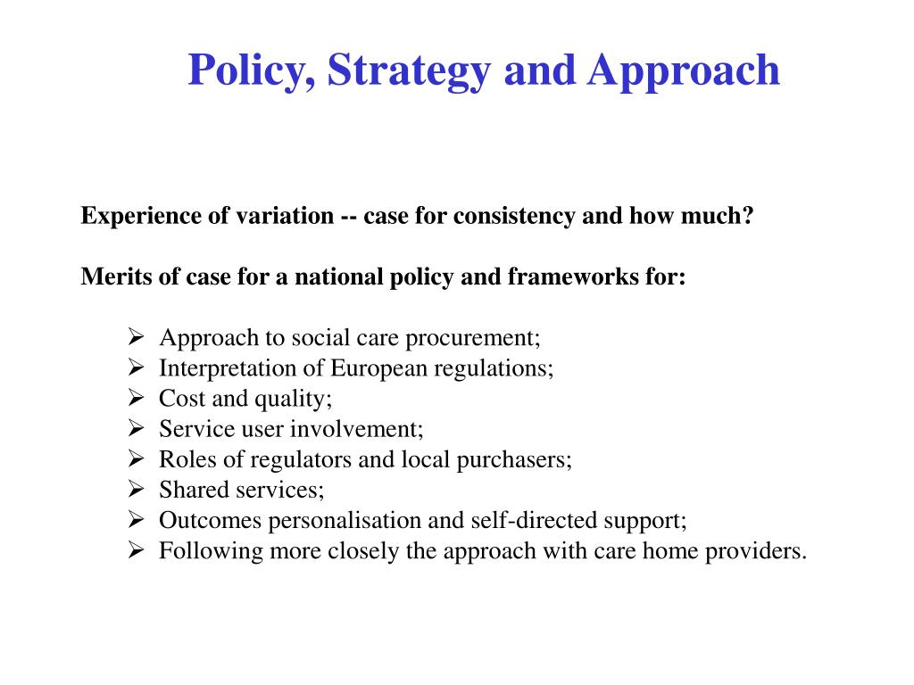 Policy, Strategy and Approach
