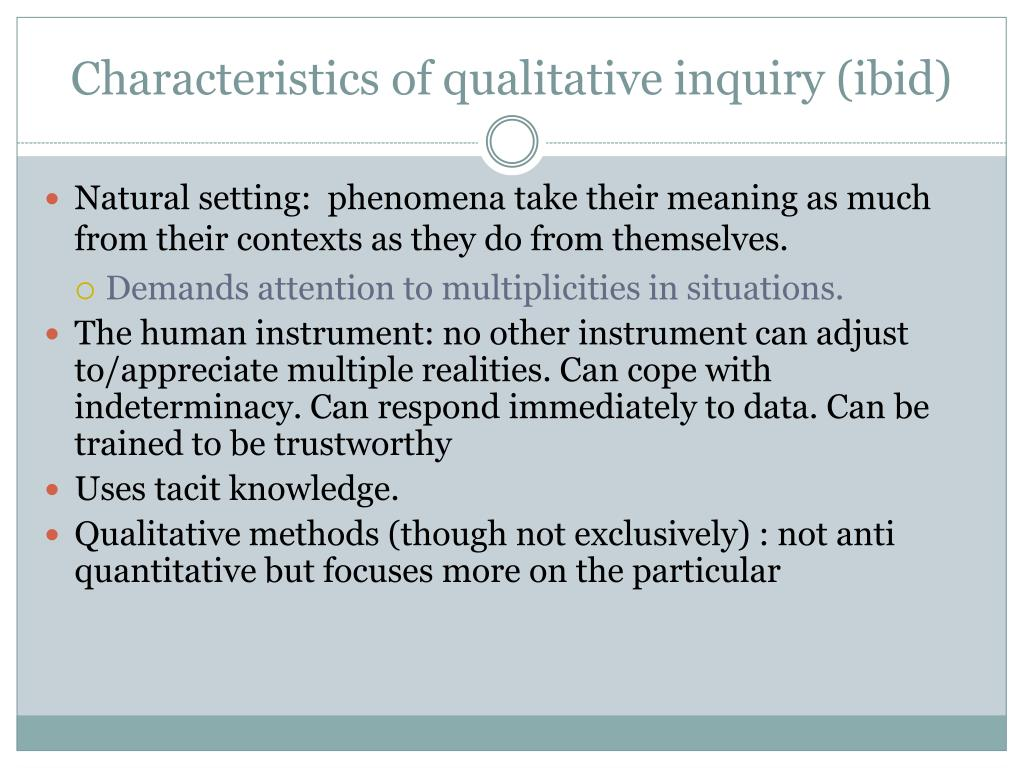 Characteristics of qualitative inquiry (ibid)