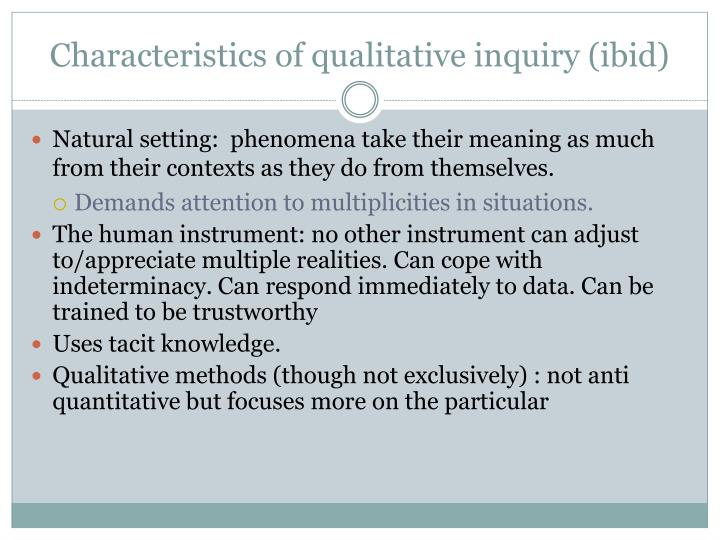 Characteristics of qualitative inquiry ibid