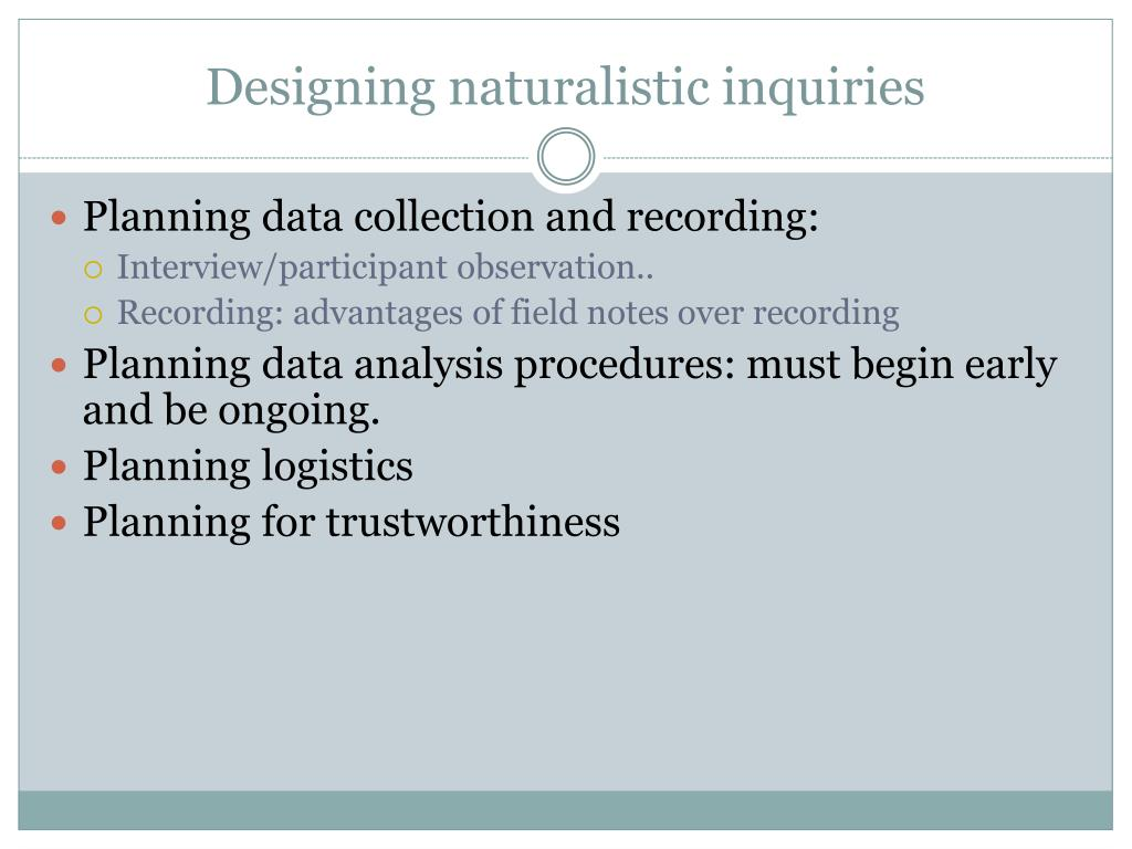 Designing naturalistic inquiries