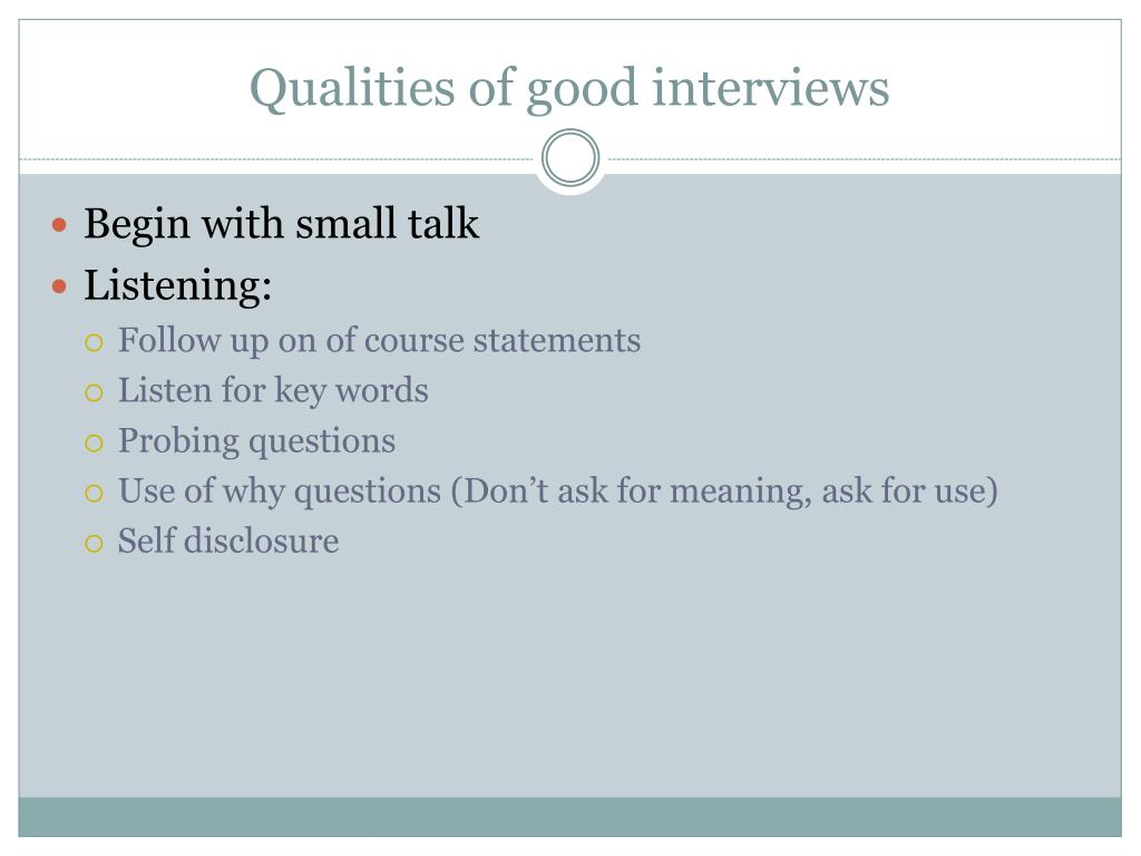 Qualities of good interviews