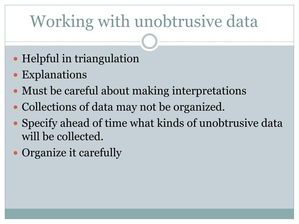 Working with unobtrusive data