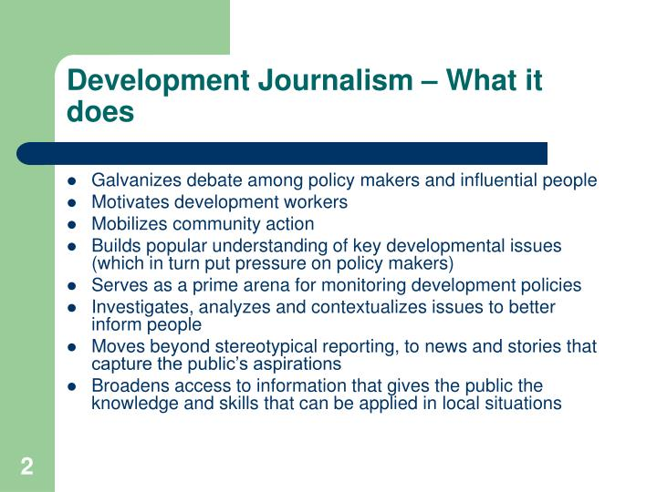 Development journalism what it does l.jpg