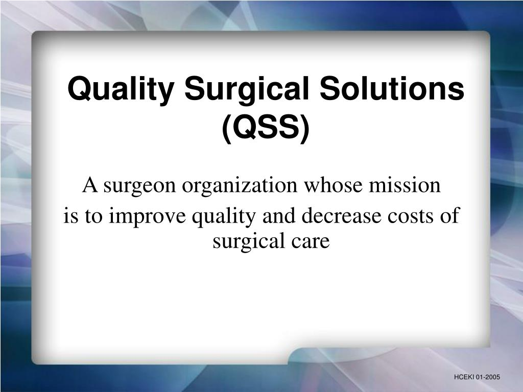 Quality Surgical Solutions (QSS)
