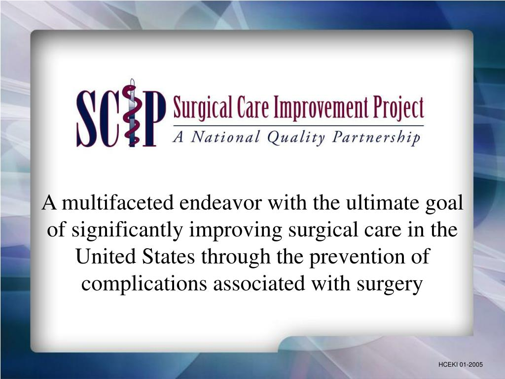A multifaceted endeavor with the ultimate goal of significantly improving surgical care in the United States through the prevention of complications associated with surgery