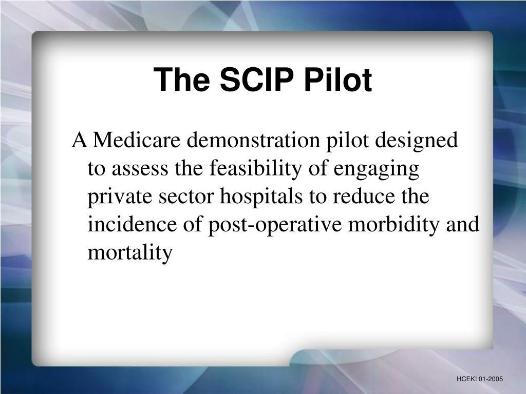 The SCIP Pilot