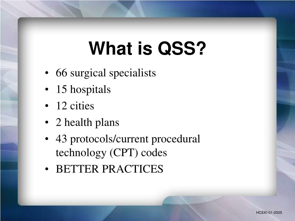 What is QSS?
