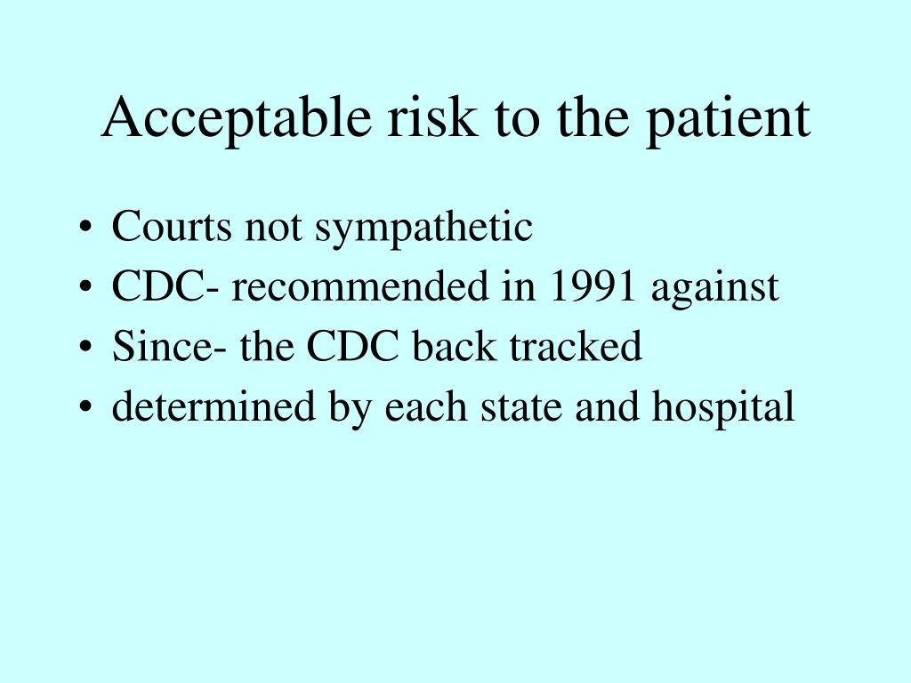 Acceptable risk to the patient
