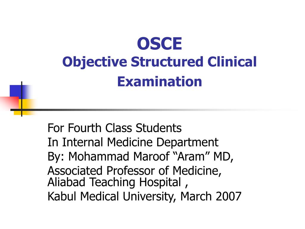 the objective structured clinical examination This article explores the use of the objective structured clinical examination (osce) in undergraduate nursing education the advantages and limitations of this.