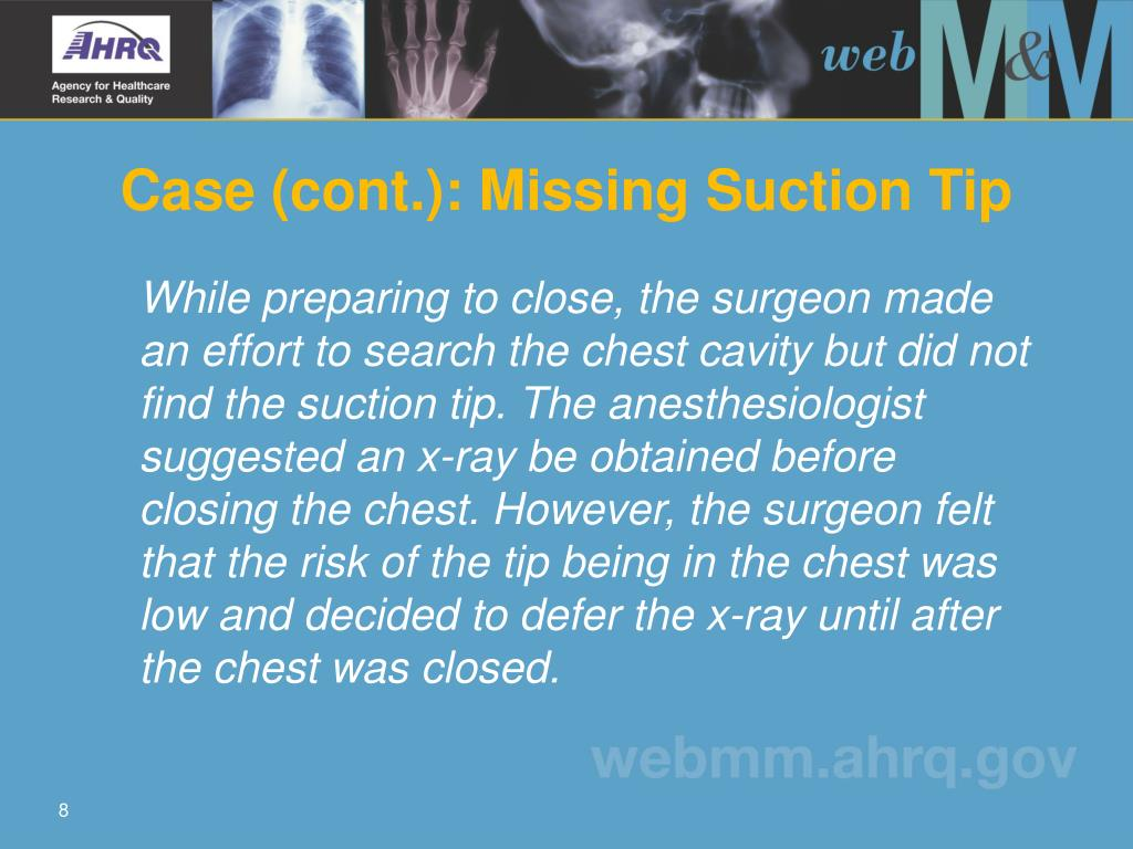 Case (cont.): Missing Suction Tip