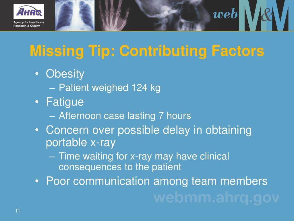Missing Tip: Contributing Factors