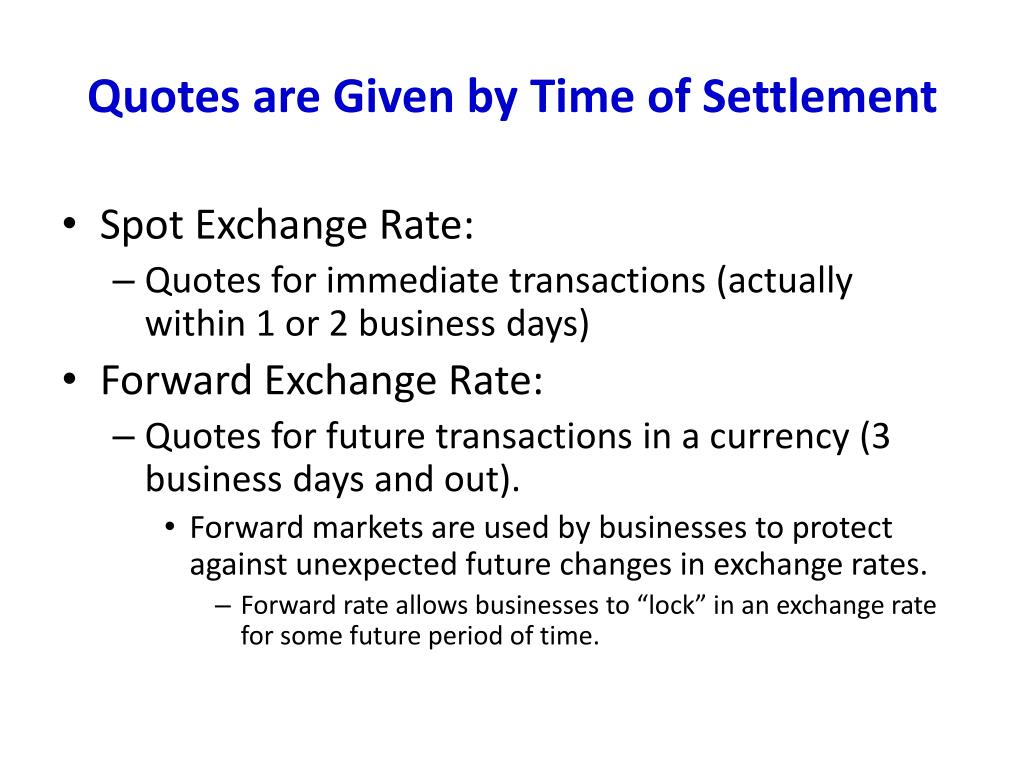 Quotes are Given by Time of Settlement