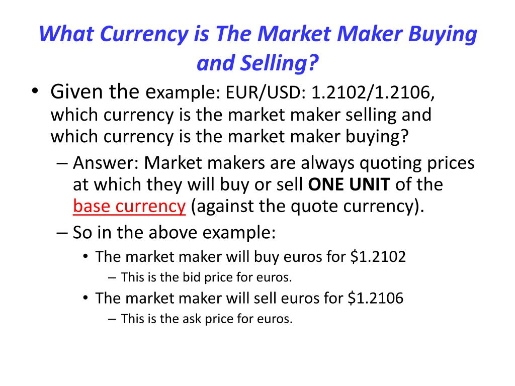 What Currency is The Market Maker Buying and Selling?