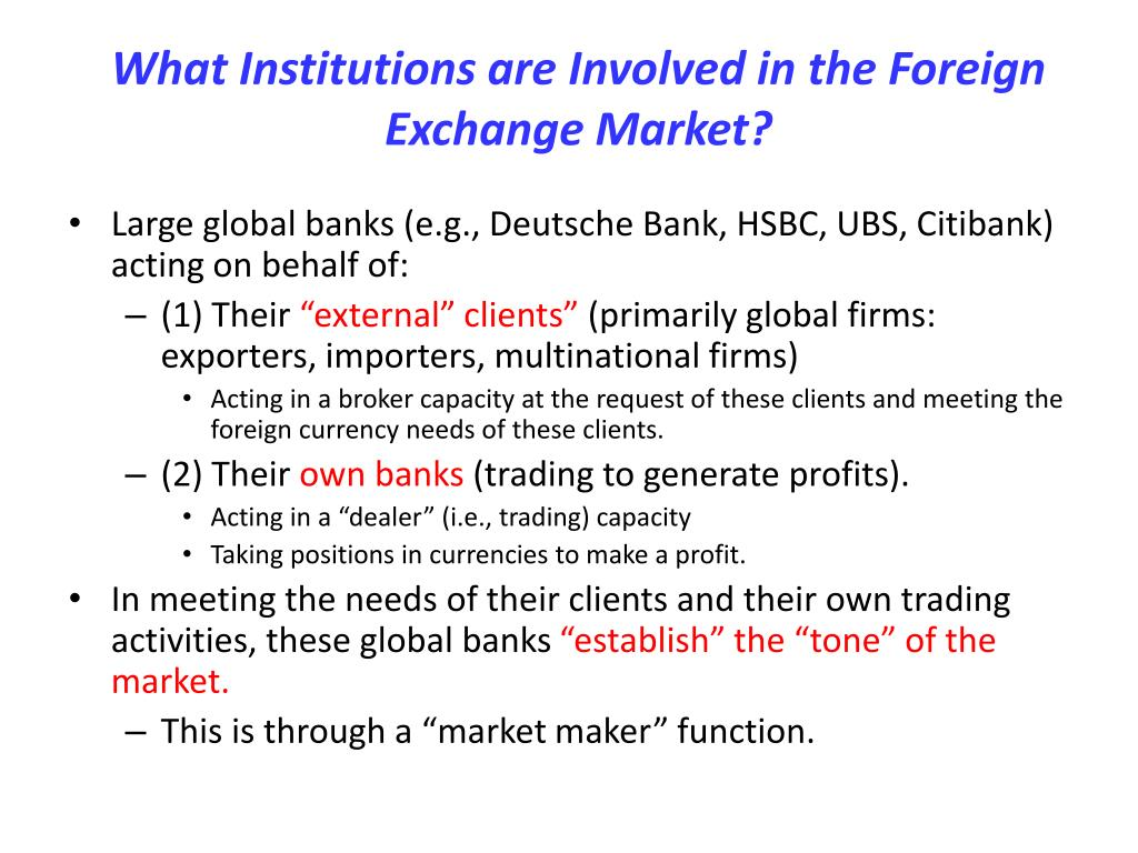 What Institutions are Involved in the Foreign Exchange Market?