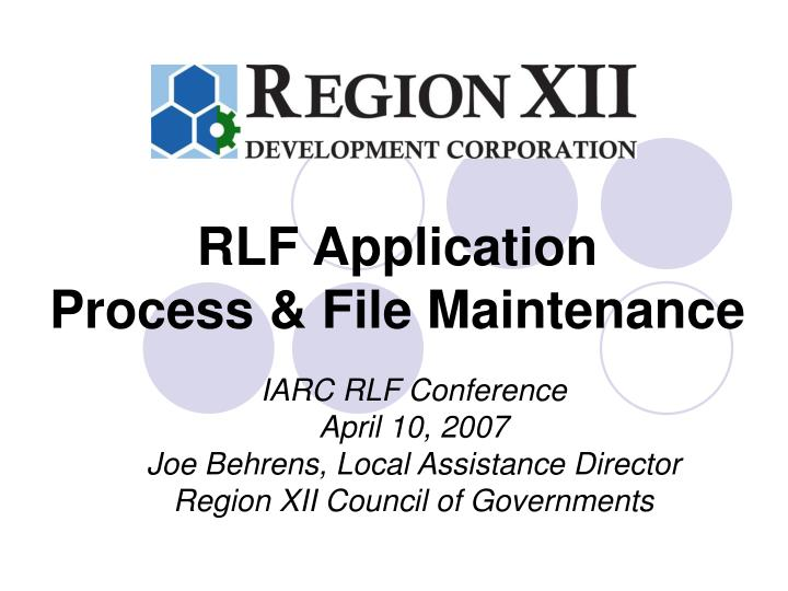 Rlf application process file maintenance l.jpg