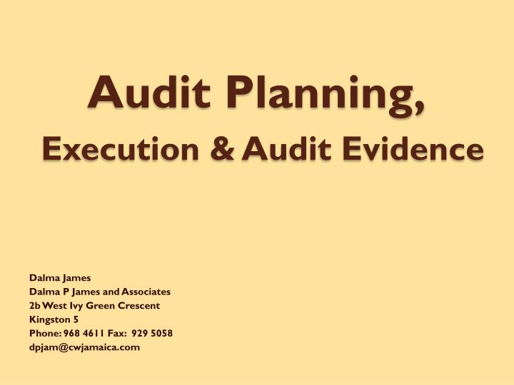 Audit planning execution audit evidence l.jpg