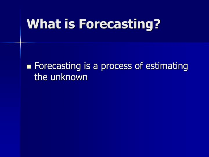 What is forecasting l.jpg