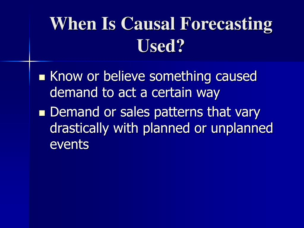When Is Causal Forecasting Used?