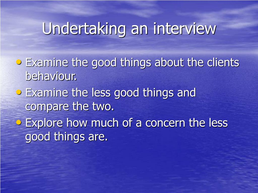 Undertaking an interview