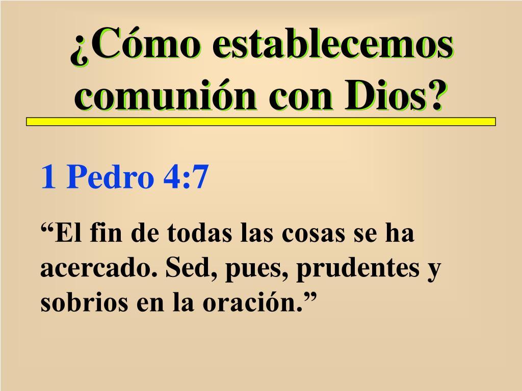 ¿Cómo establecemos comunión con Dios?