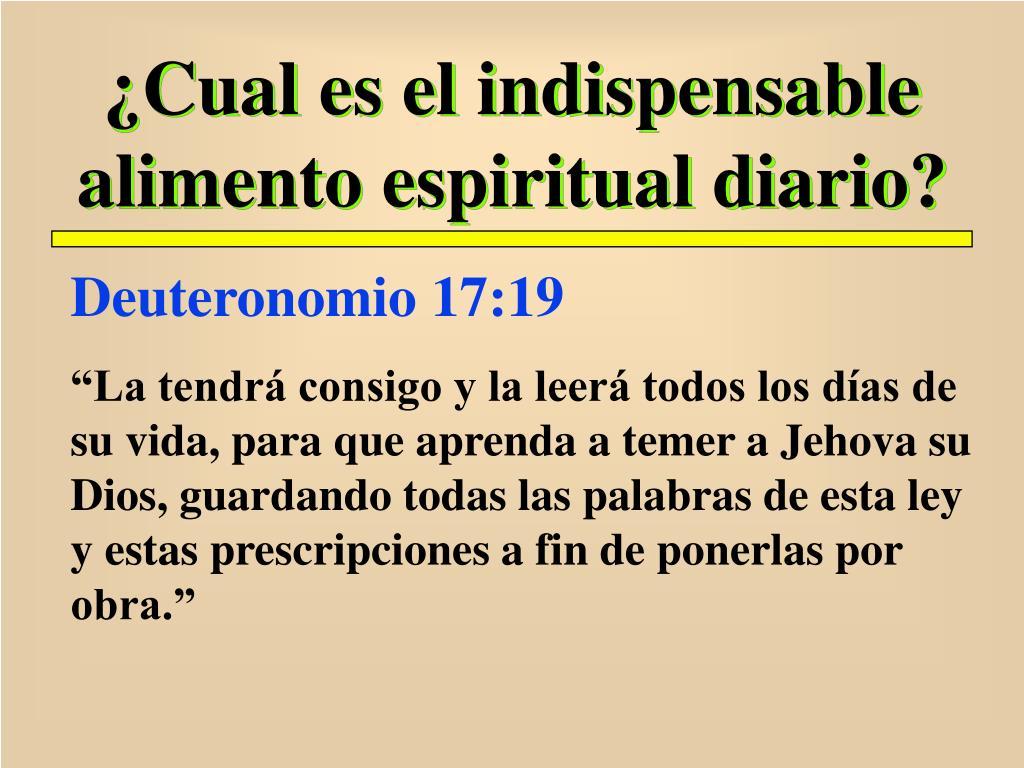 ¿Cual es el indispensable alimento espiritual diario?