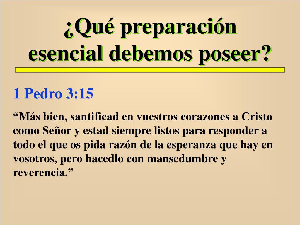 ¿Qué preparación esencial debemos poseer?