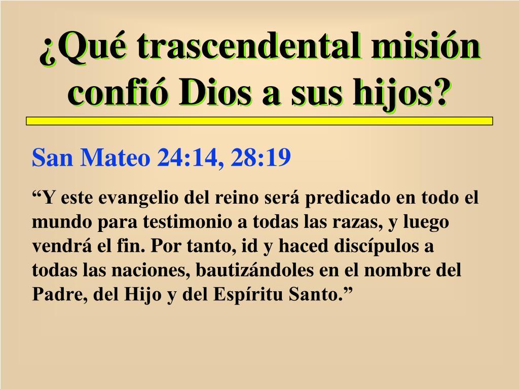 ¿Qué trascendental misión confió Dios a sus hijos?
