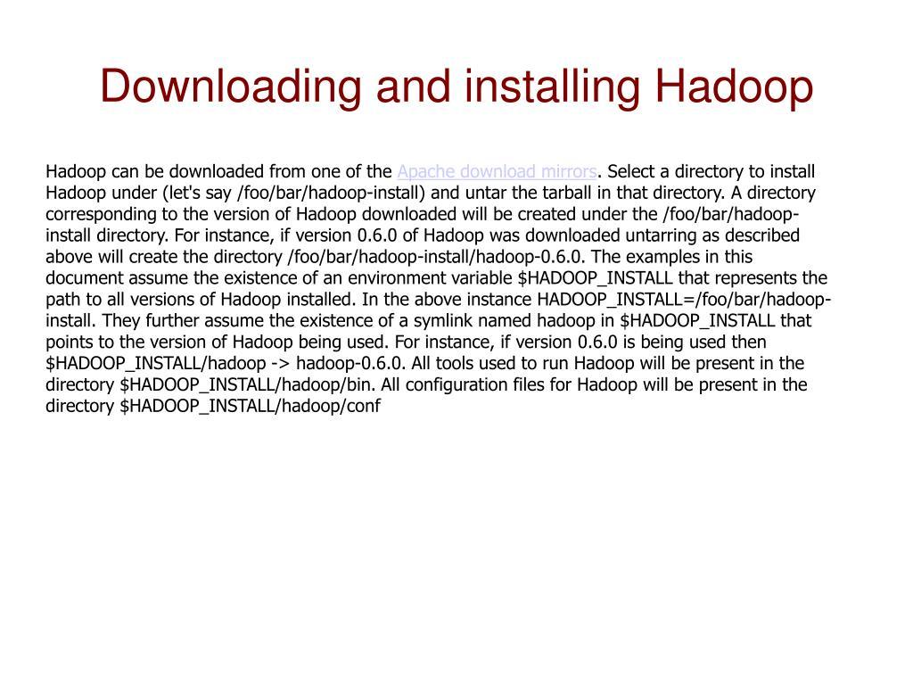 Downloading and installing Hadoop