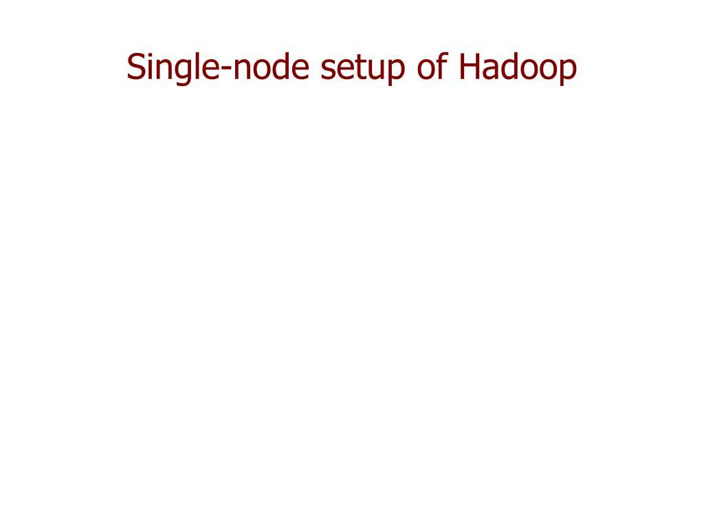 Single-node setup of Hadoop